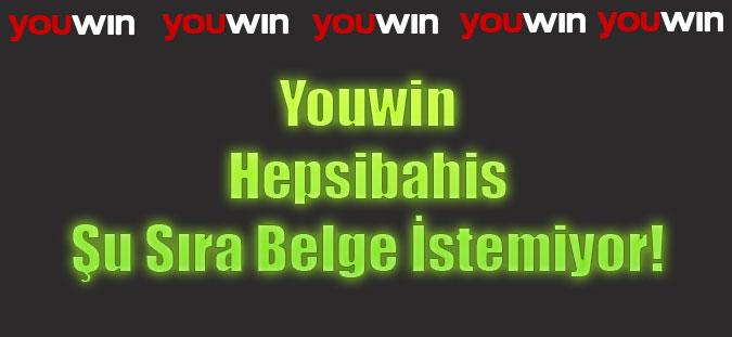 Youwin, Hepsibahis, Belge İstemeyen Bahis Siteleri, Youwin Belge Gönderme, Evrak İstemeyen Bahis Siteleri