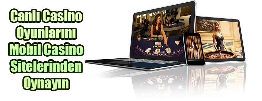 Canlı Casino Oyunlarını Mobil Casino Sitelerinden Oynayın